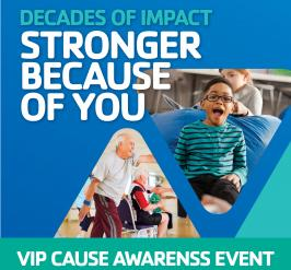 green and blue graphic with photo of little kid with glasses Decades of Impact Stronger Because of You VIP Cause Awareness